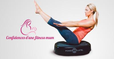 La Power Plate Compacte - Confidences d une fitness mum ad4793c4dfe